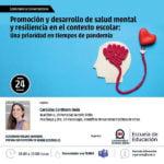 Promoción y desarrollo de salud mental y resilencia en el contexto escolar: Una prioridad en tiempos de pandemia